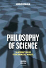 Philosophy of Science: An Introduction for Future Knowledge Workers by Andreas Beck Holm (Paperback, 2013)
