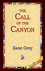 The Call of the Canyon by Zane Grey (Paperback / softback, 2004)