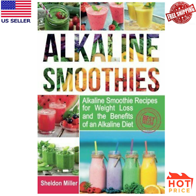 Alkaline Smoothies Recipes for Weight Loss and the Benefits of an