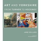 Art and Yorkshire From Turner to Hockney 9780957639997 by Jane Sellars