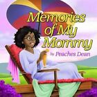 Memories of My Mommy by Peaches Dean (Paperback / softback, 2013)
