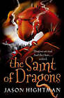 The Saint of Dragons by Jason Hightman (Paperback, 2005)