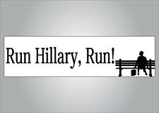 Funny political bumper sticker - Run Hillary Run - Forrest Gump parody potus '16
