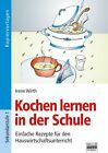Kochen lernen in der Schule von Irene Wirth (2013, Taschenbuch)