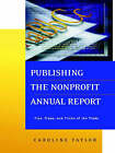 Publishing the Nonprofit Annual Report: Tips, Traps and Tricks of the Trade by Caroline Taylor (Paperback, 2001)