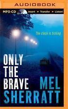A DS Allie Shenton Novel: Only the Brave 3 by Mel Sherratt (2015, MP3 CD,...