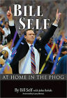 Bill Self: At Home in the Phog by Bill Self (Hardback, 2008)