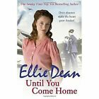 Until You Come Home by Ellie Dean (Paperback, 2017)