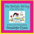 Vita McCafee McKay, Cat Rescuer by Penelope Dyan (Paperback, 2009)