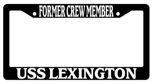 Black License Plate Frame FORMER CREW MEMBER USS LEXINGTON Auto Accessory 193