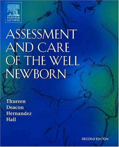 Assessment and Care of the Well Newborn by Thureen, Patti -ExLibrary