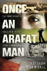 Once an Arafat Man : The True Story of How a PLO Sniper Found a New Life by Tass Saada (2008, Hardcover)