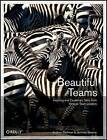 Beautiful Teams: Inspiring and Cautionary Tales from Veteran Team Leaders by Andrew Stellman, Jennifer Greene (Paperback, 2009)