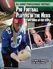 Pro Football Players in the News: Two Sides of the Story by Brian C Peterson (Hardback, 2016)
