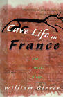Cave Life in France: Eat, Drink, Sleep... by William Glover (Paperback / softback, 2000)