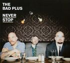 Never Stop [Digipak] by The Bad Plus (CD, Sep-2010, E1 Entertainment)