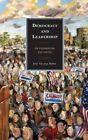 Democracy and Leadership: On Pragmatism and Virtue by Eric Thomas Weber (Hardback, 2013)