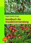 Handbuch der Staudenverwendung von Jürgen Bouillon (2013, Gebundene Ausgabe)