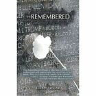 The Remembered 9780595460601 by Elliott Levine Book