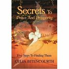 Secrets to Peace and Prosperity: 5 Steps to Get It by Celia S Bitencourth (Paperback / softback, 2003)