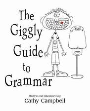 The Giggly Guide to Grammar by Cathy Campbell (2007, Paperback)