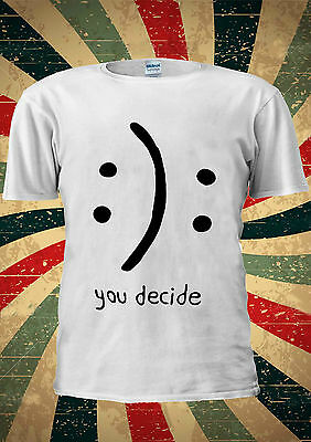 You Decide Smile Or Cry Happy Sad Tumblr Fashion T Shirt Men Women Unisex 1685