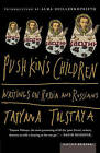 Pushkin's Children: Writing on Russia and Russians by Tatyana Tolstaya (Paperback, 2003)
