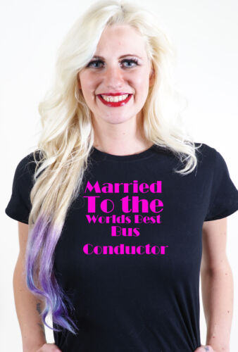 MARRIED TO THE WORLDS BEST BUS CONDUCTOR T SHIRT UNUSUAL VALENTINES GIFT