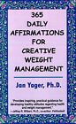 365 Daily Affirmations for Creative Weight Management by Jan Yager (Paperback, 2001)