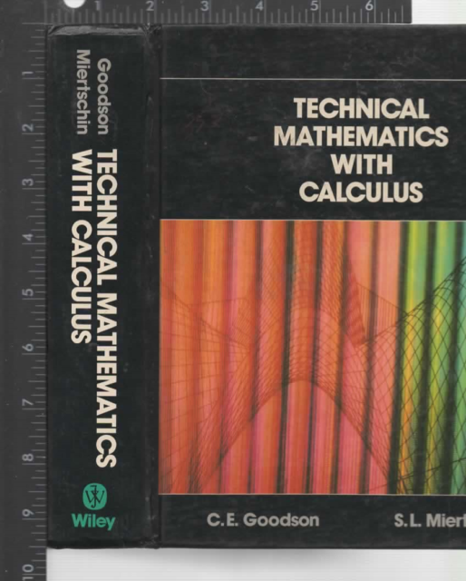 Technical Mathematics with Calculus by Susan L Miertshcin and C. E. Goodson 1985