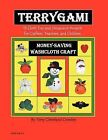 Terygami, 15 Cloth Toy and Ornament Projects for Crafters, Teachers, and Children by Terry Cleveland Crowley (Paperback / softback, 2011)