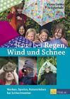 Raus bei Regen, Wind und Schnee von Fiona Danks und Jo Schofield (2013, Taschenbuch)