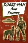 Dober-man and Friends 9781436355735 by Paul Fields Paperback