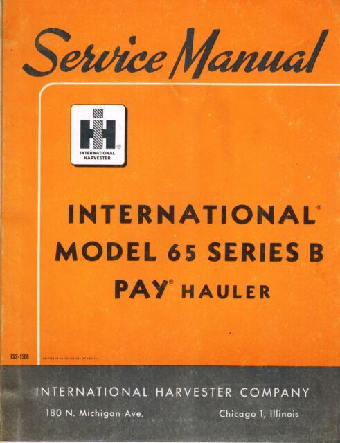 International Vintage 65 Pay Hauler Series B Service