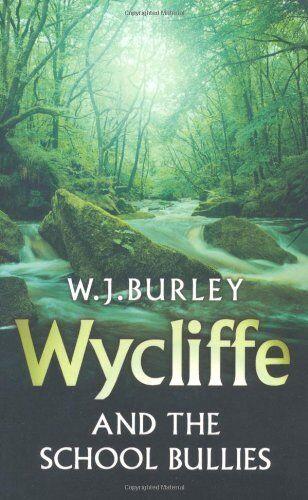 Wycliffe and the School Bullies (Wycliffe Mystery),W.J. Burley