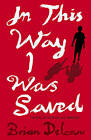 In This Way I Was Saved by Brian Deleeuw (Paperback, 2010)