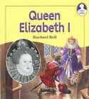 Queen Elizabeth I by Rachael Bell (Paperback, 1998)