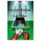 My Life With The God Father of Blackjack 9781403389671 by Kimberly M. Roth Book