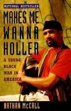 Makes Me Wanna Holler : A Young Black Man in America by Nathan Mc Call and Nathan McCall (1995, Paperback)