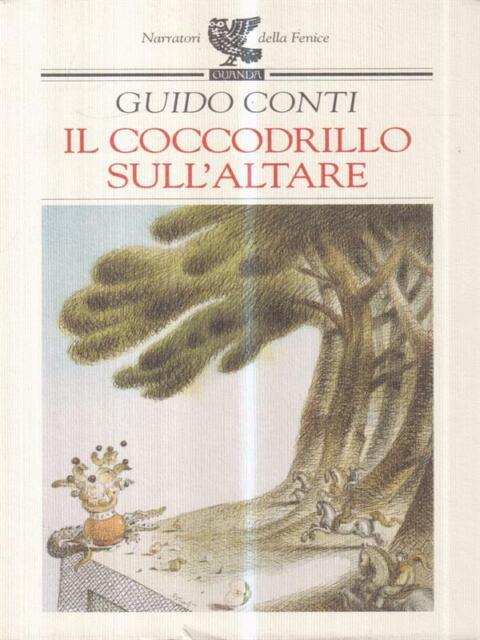 IL COCCODRILLO SULL'ALTARE  CONTI GUIDO GUANDA 1998 NARRATORI DELLA FENICE