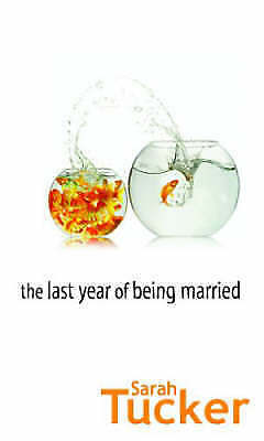 Tucker, Sarah, The Last Year Of Being Married (MIRA), Very Good Book