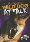 Wild Dog Attack by Lisa Owings (Hardback, 2012)