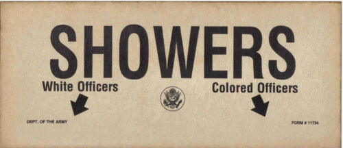 SHOWERS WHITE Ofrs COLORED Ofrs Jim Crow Military Sign