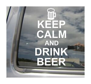 Keep-Calm-And-Drink-Beer-Car-Auto-Window-High-Quality-Vinyl-Decal-Sticker-03020
