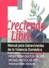 Creciendo Libre : Manual para Sobrevivientes de la Violencia Domestica by...