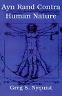 Ayn Rand Contra Human Nature by Greg S Nyquist (Paperback / softback, 2001)