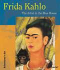 Frida Kahlo: The Artist in the Blue House by Magdalena Holzhey (Hardback, 2003)