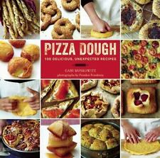 Pizza Dough: 100 Delicious, Unexpected Recipes by Moskowitz, Gabi