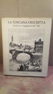 LA-TOSCANA-DESCRITTA-Incisori-e-viaggiatori-del-039-700-Pacini-Ed-1990