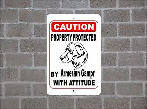 Property protected by Armenian Gampr dog breed with attitude metal sign #B